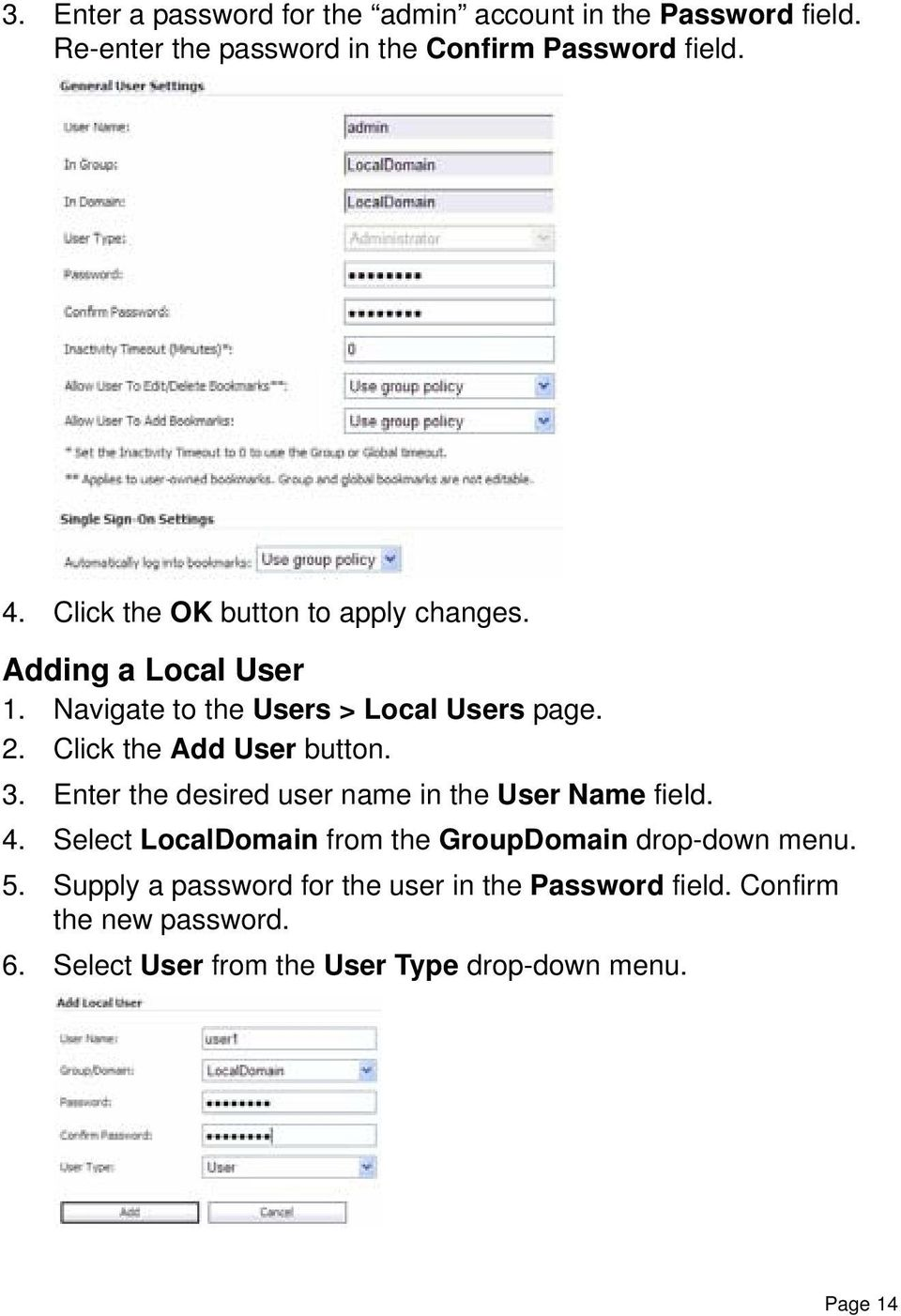 Click the Add User button. 3. Enter the desired user name in the User Name field. 4.
