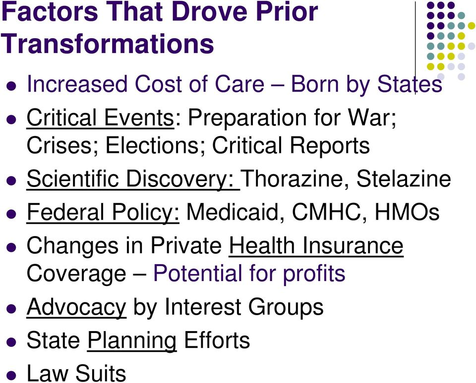 Thorazine, Stelazine Federal Policy: Medicaid, CMHC, HMOs Changes in Private Health