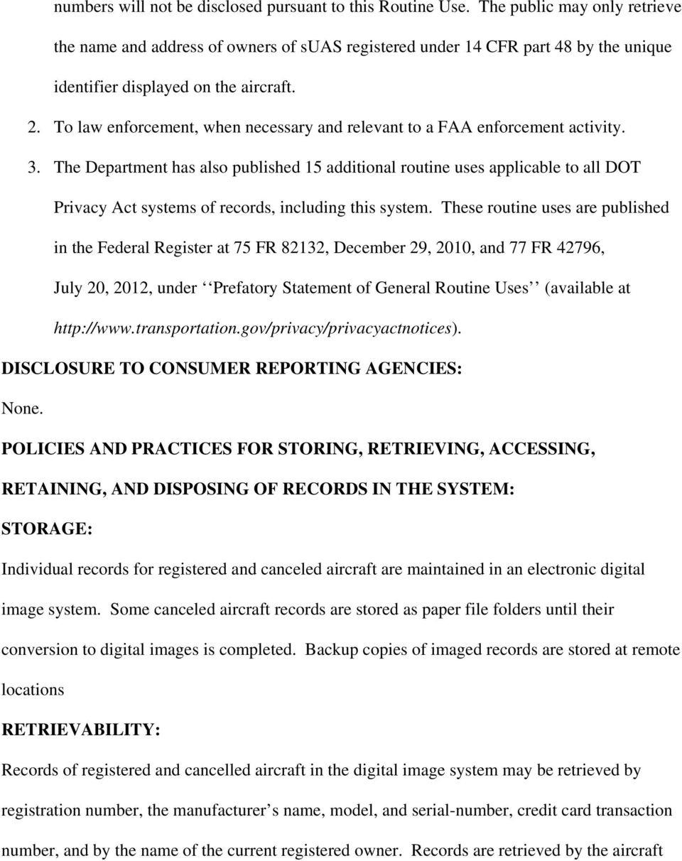 To law enforcement, when necessary and relevant to a FAA enforcement activity. 3.