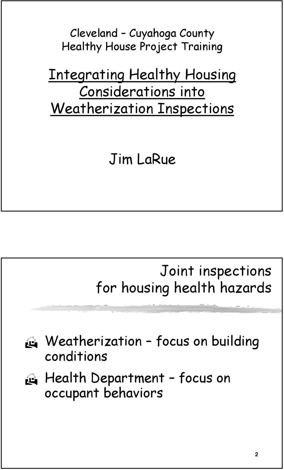 LaRue Joint inspections for housing health hazards Weatherization