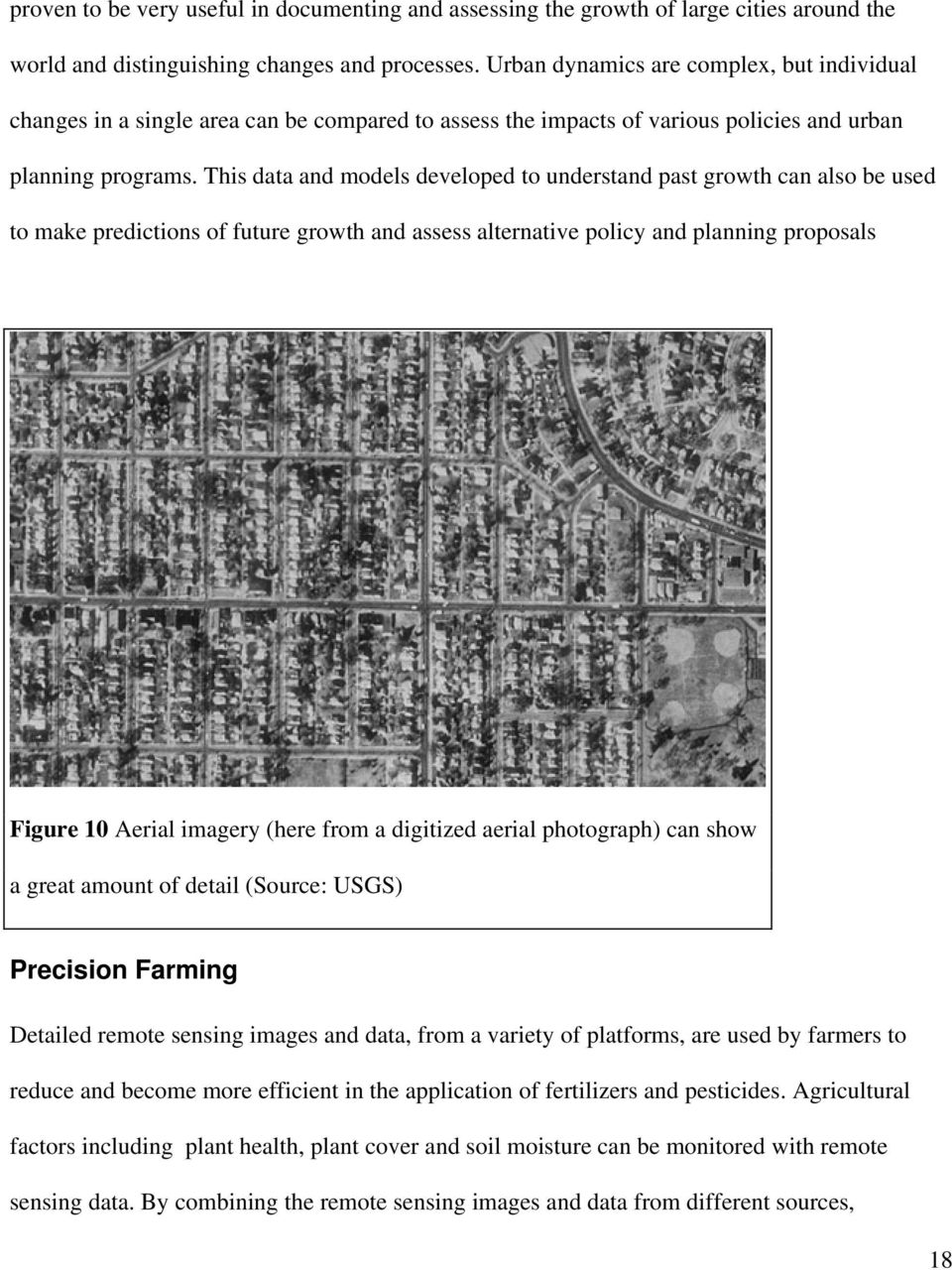 This data and models developed to understand past growth can also be used to make predictions of future growth and assess alternative policy and planning proposals Figure 10 Aerial imagery (here from