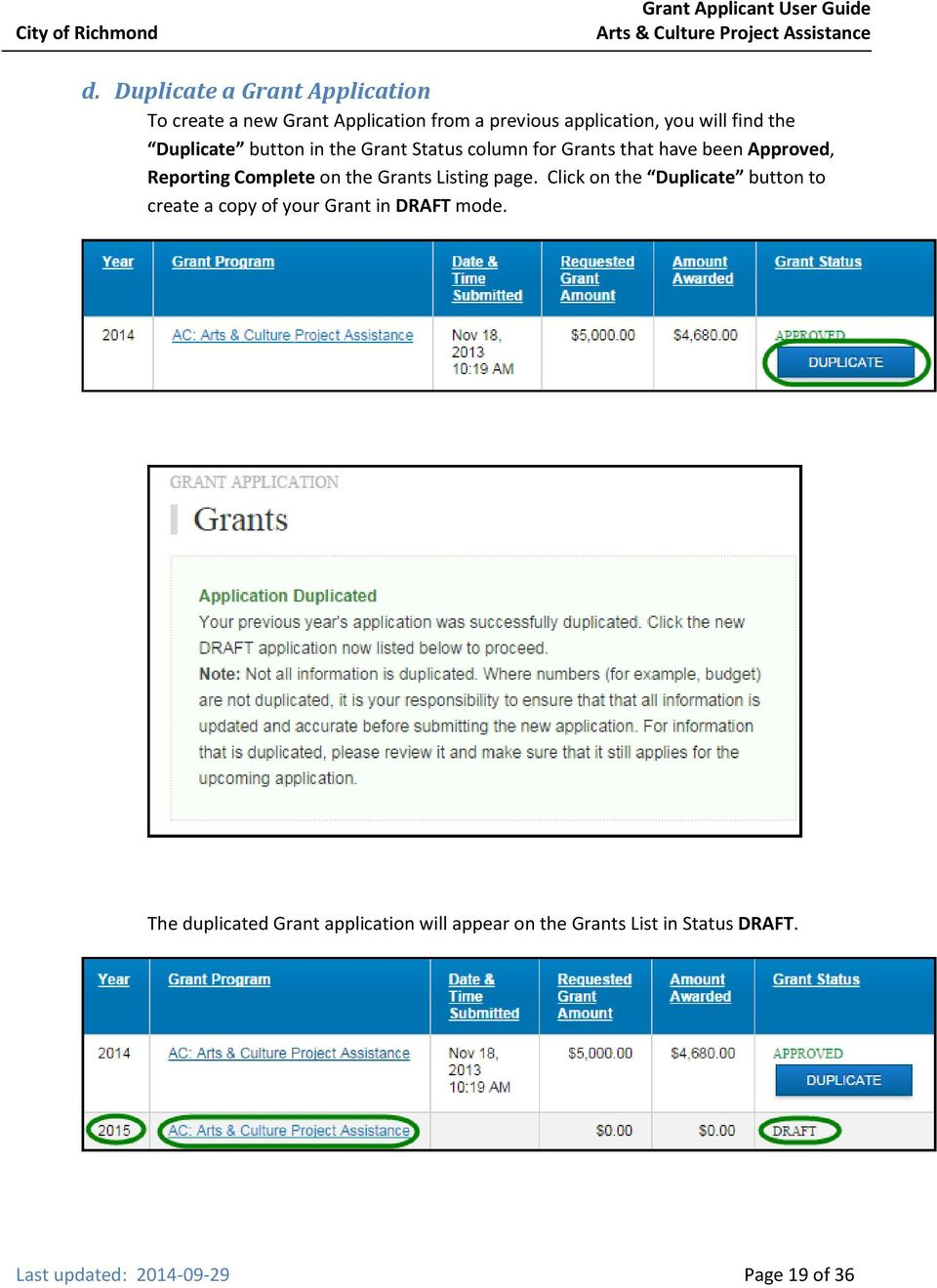 on the Grants Listing page. Click on the Duplicate button to create a copy of your Grant in DRAFT mode.