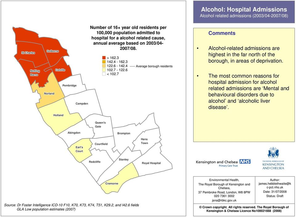7 ----- Average borough residents Alcohol-related admissions are highest in the far north of the borough, in areas of deprivation.