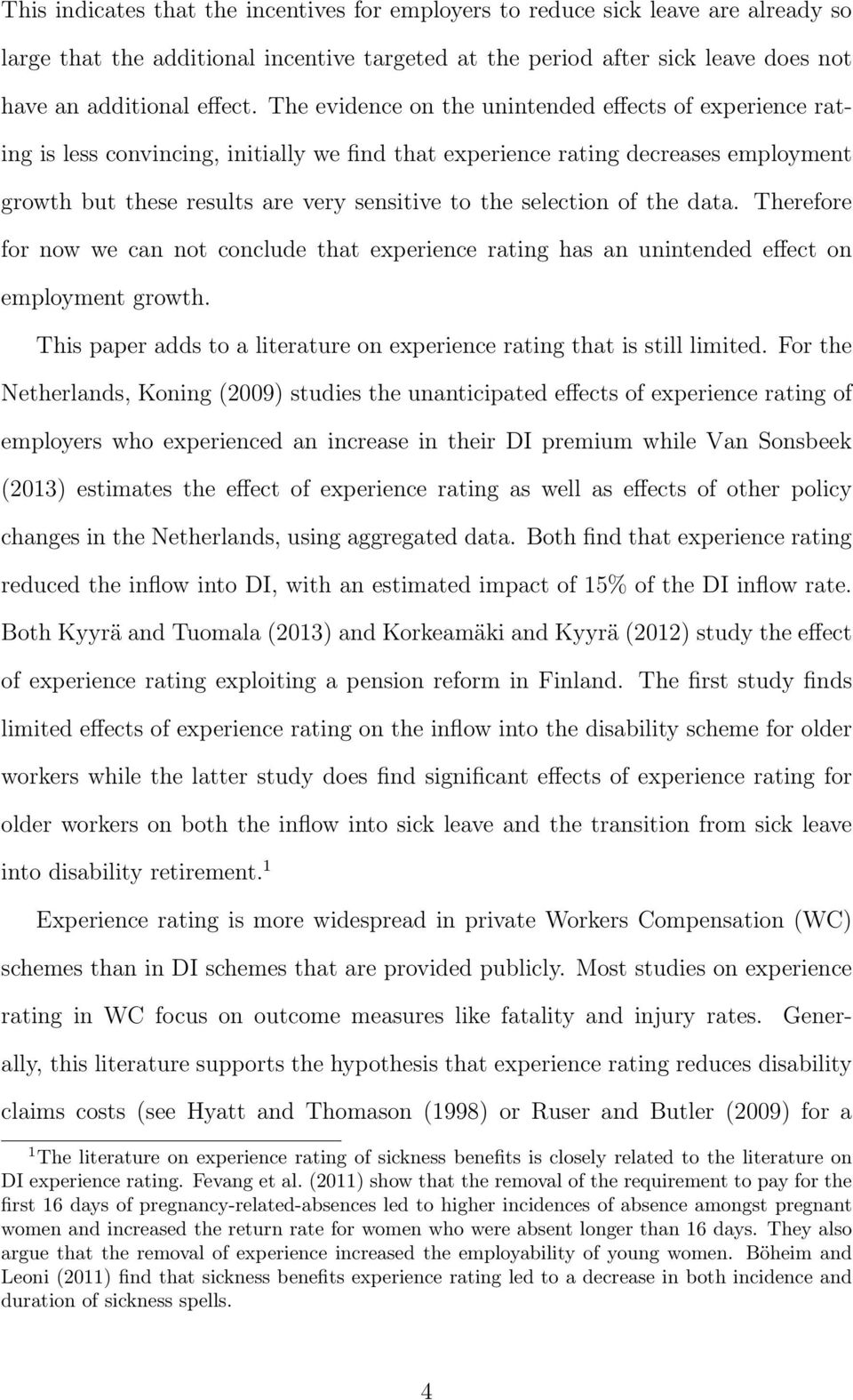 selection of the data. Therefore for now we can not conclude that experience rating has an unintended effect on employment growth.