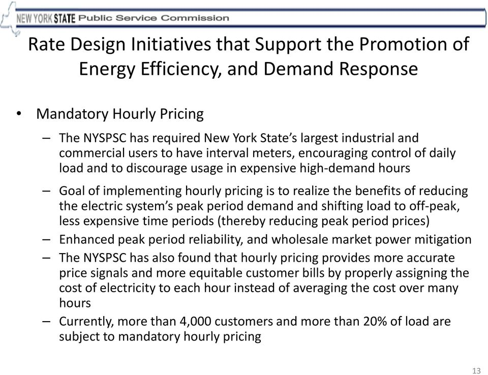 electric system s peak period demand and shifting load to off peak, lessexpensivetime expensive periods (thereby reducingpeakperiodprices) period prices) Enhanced peak period reliability, and