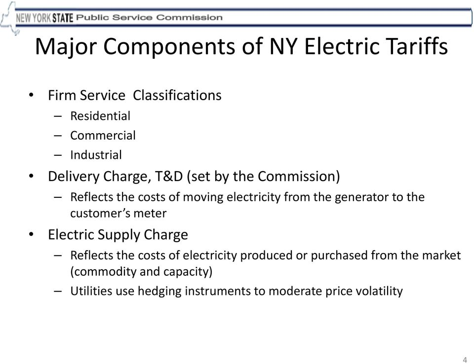 to the customer s s meter Electric Supply Charge Reflects the costs of electricity produced or purchased