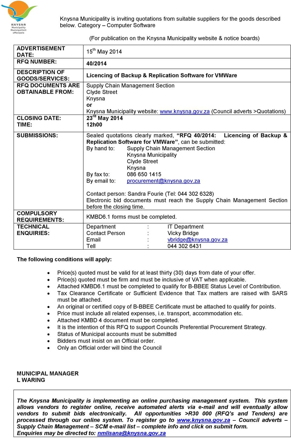 Municipality website & notice boards) Licencing of Backup & Replication Software for VMWare Supply Chain Management Section Clyde Street Knysna or Knysna Municipality website: www.knysna.gov.