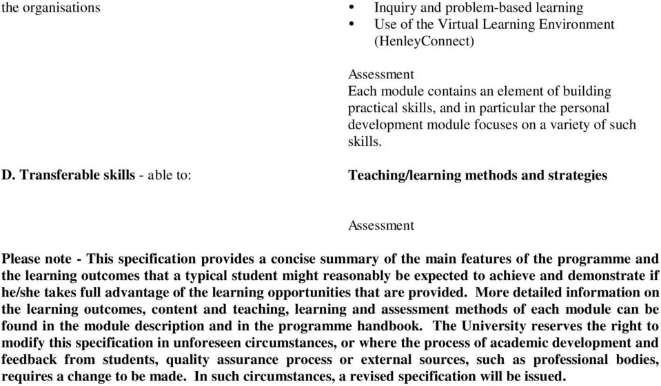 Transferable skills - able to: Teaching/learning methods and strategies Please note - This specification provides a concise summary of the main features of the programme and the learning outcomes