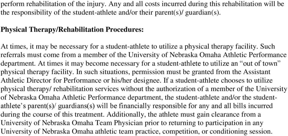 Such referrals must come from a member of the University of Nebraska Omaha Athletic Performance department.