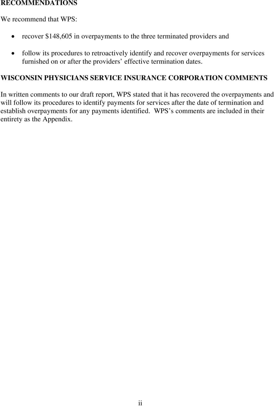 WISCONSIN PHYSICIANS SERVICE INSURANCE CORPORATION COMMENTS In written comments to our draft report, WPS stated that it has recovered the overpayments and