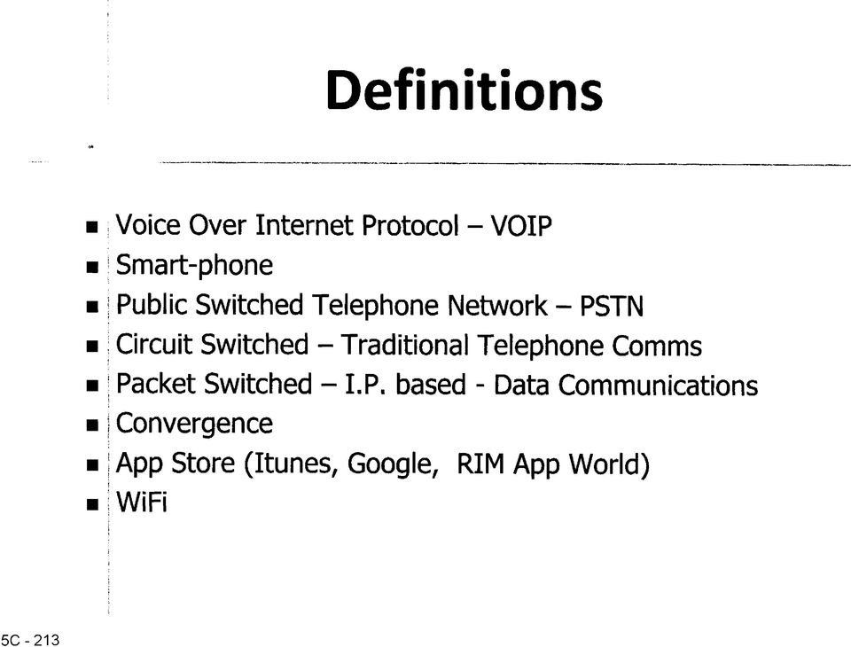 Traditional Telephone Comms ; Packet Switched - LP.