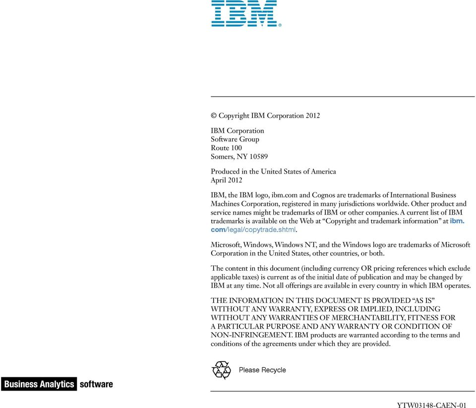 A current list of IBM trademarks is available on the Web at Copyright and trademark information at ibm. com/legal/copytrade.shtml.