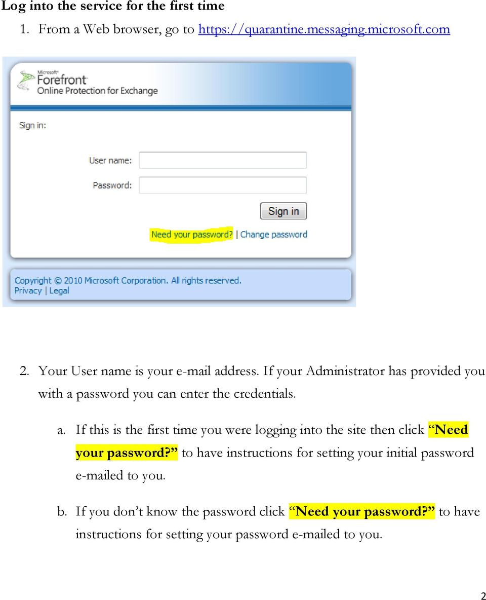 to have instructions for setting your initial password e-mailed to you. b. If you don t know the password click Need your password?