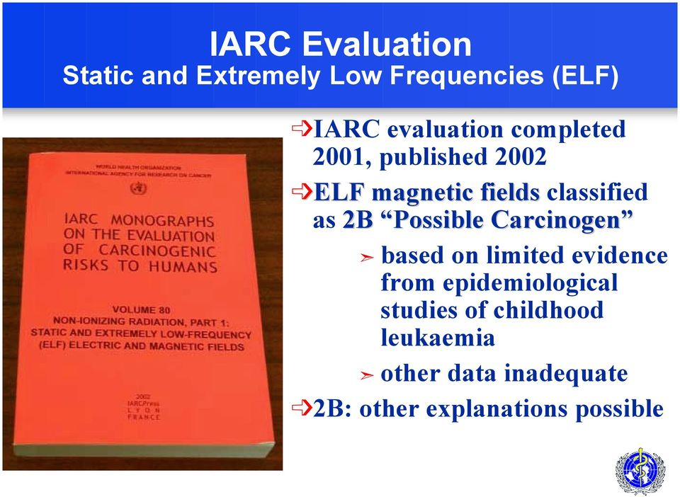 Carcinogen based on limited evidence from epidemiological studies of