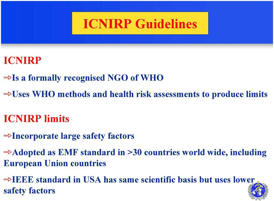 factors Adopted as EMF standard in >30 countries world wide, including European