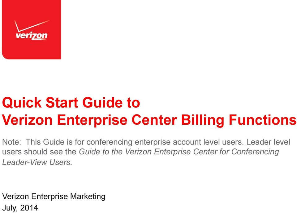 Leader level users should see the Guide to the Verizon Enterprise