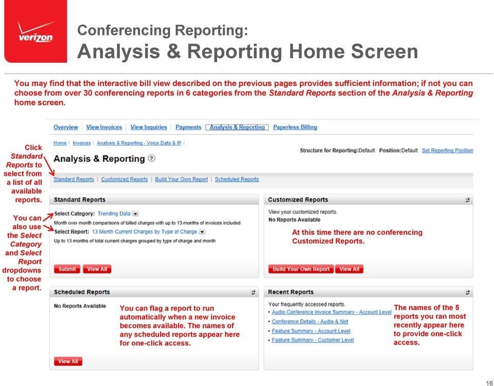 You can also use the Select Category and Select Report dropdowns to choose a report. At this time there are no conferencing Customized Reports.