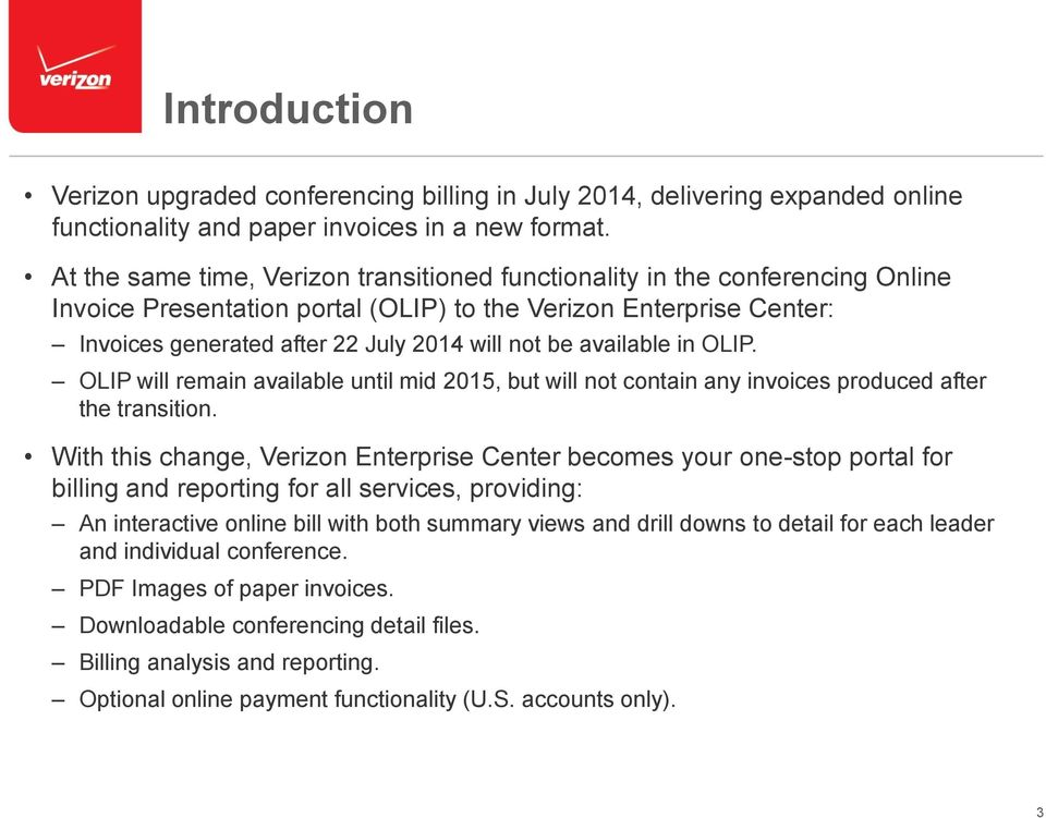 available in OLIP. OLIP will remain available until mid 2015, but will not contain any invoices produced after the transition.