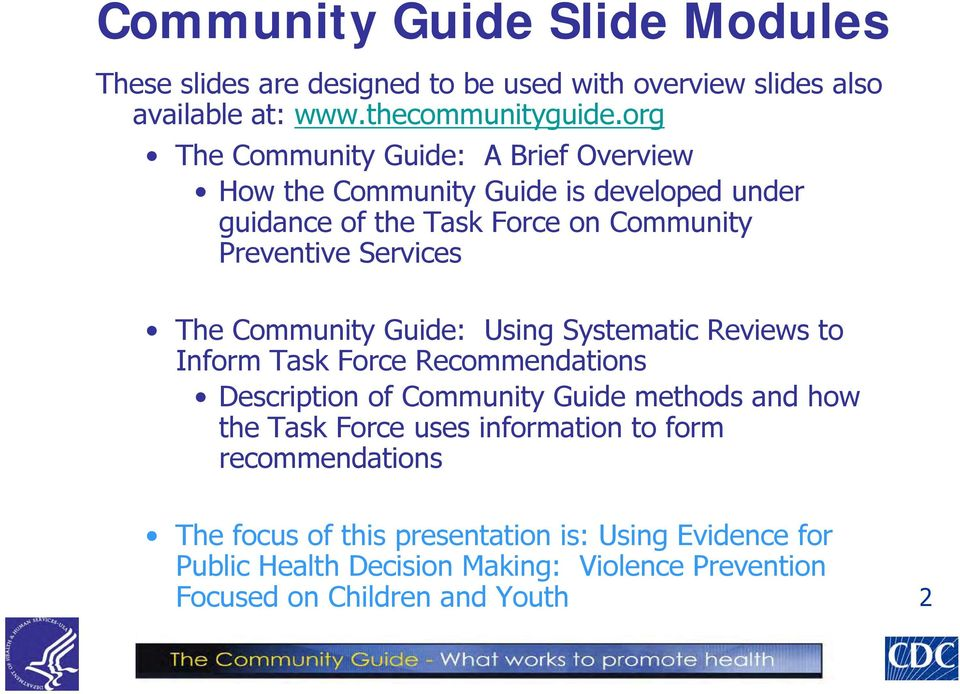 Community Guide: Using Systematic Reviews to Inform Task Force Recommendations Description of Community Guide methods and how the Task Force uses
