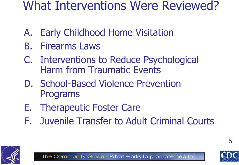 Interventions to Reduce Psychological Harm from Traumatic Events D.