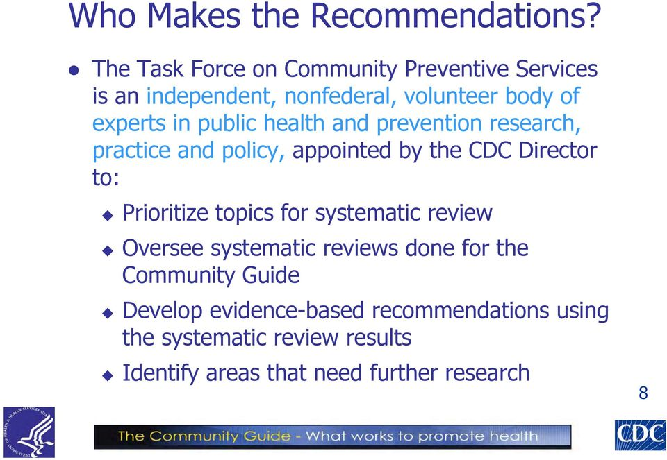 public health and prevention research, practice and policy, appointed by the CDC Director to: Prioritize topics