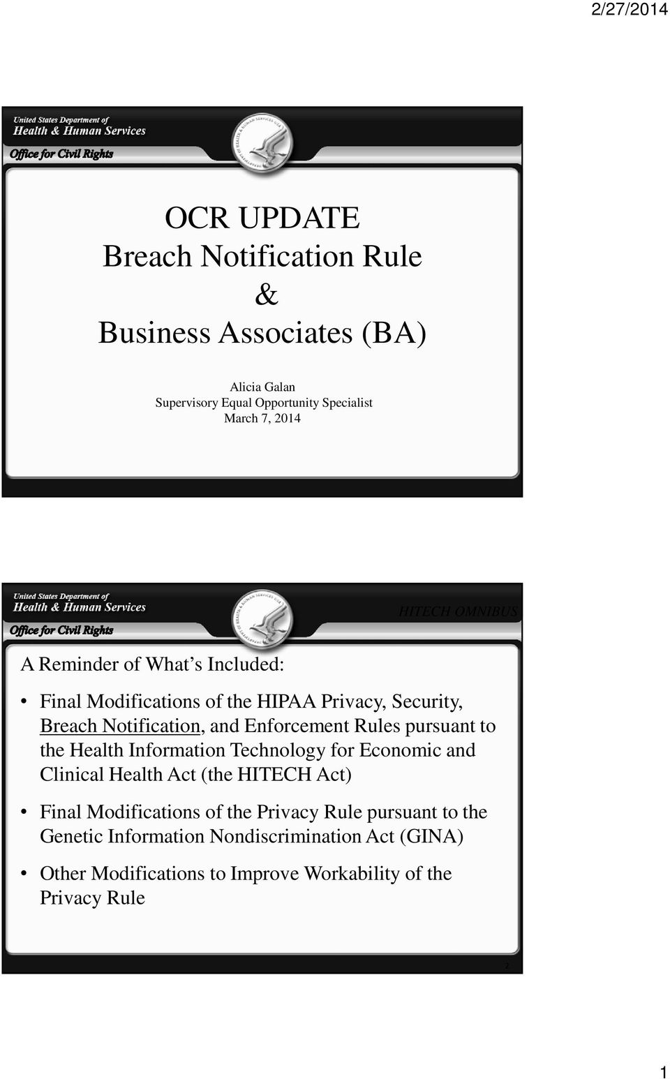 Rules pursuant to the Health Information Technology for Economic and Clinical Health Act (the HITECH Act) Final Modifications of the