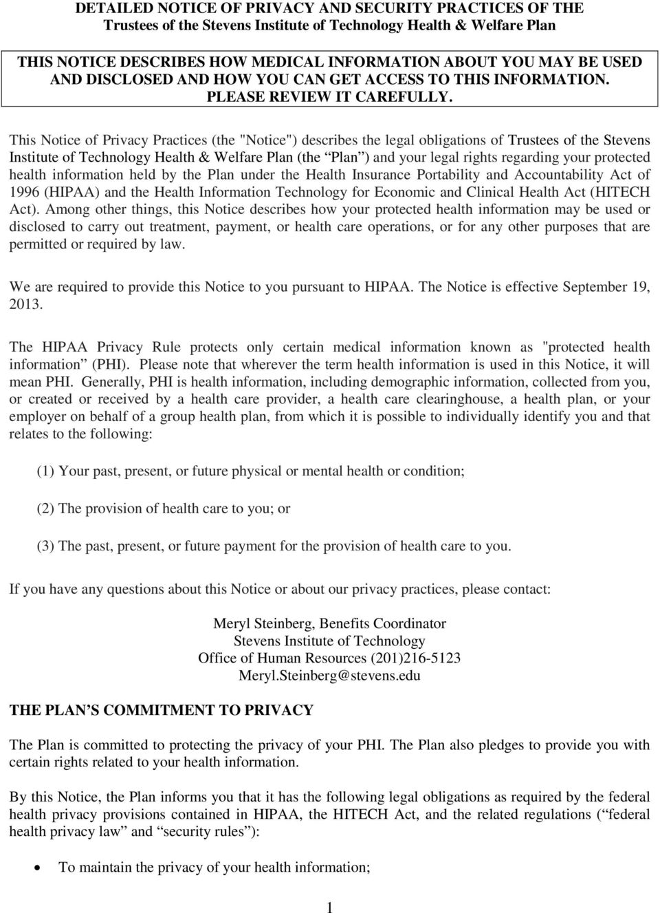 "This Notice of Privacy Practices (the ""Notice"") describes the legal obligations of Trustees of the Stevens Institute of Technology Health & Welfare Plan (the Plan ) and your legal rights regarding"