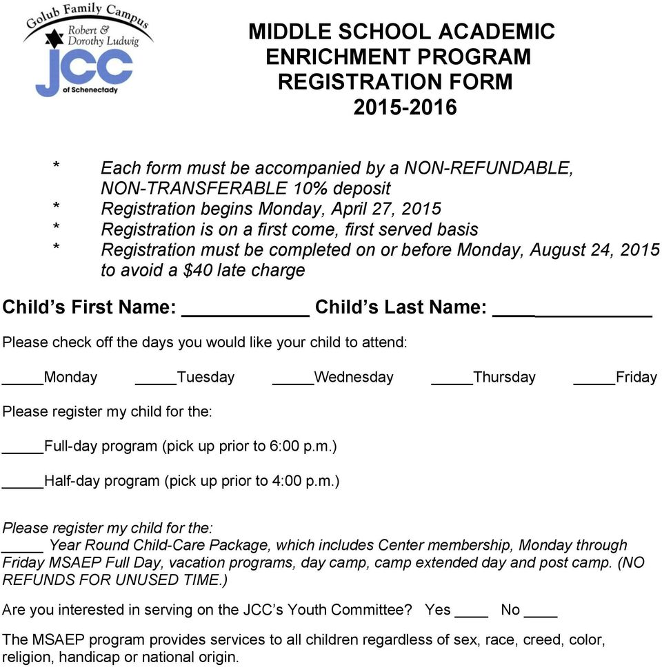 check off the days you would like your child to attend: Monday Tuesday Wednesday Thursday Friday Please register my child for the: Full-day program (pick up prior to 6:00 p.m.) Half-day program (pick up prior to 4:00 p.