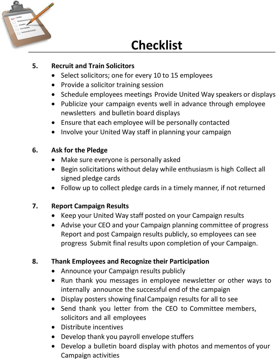 your campaign events well in advance through employee newsletters and bulletin board displays Ensure that each employee will be personally contacted Involve your United Way staff in planning your