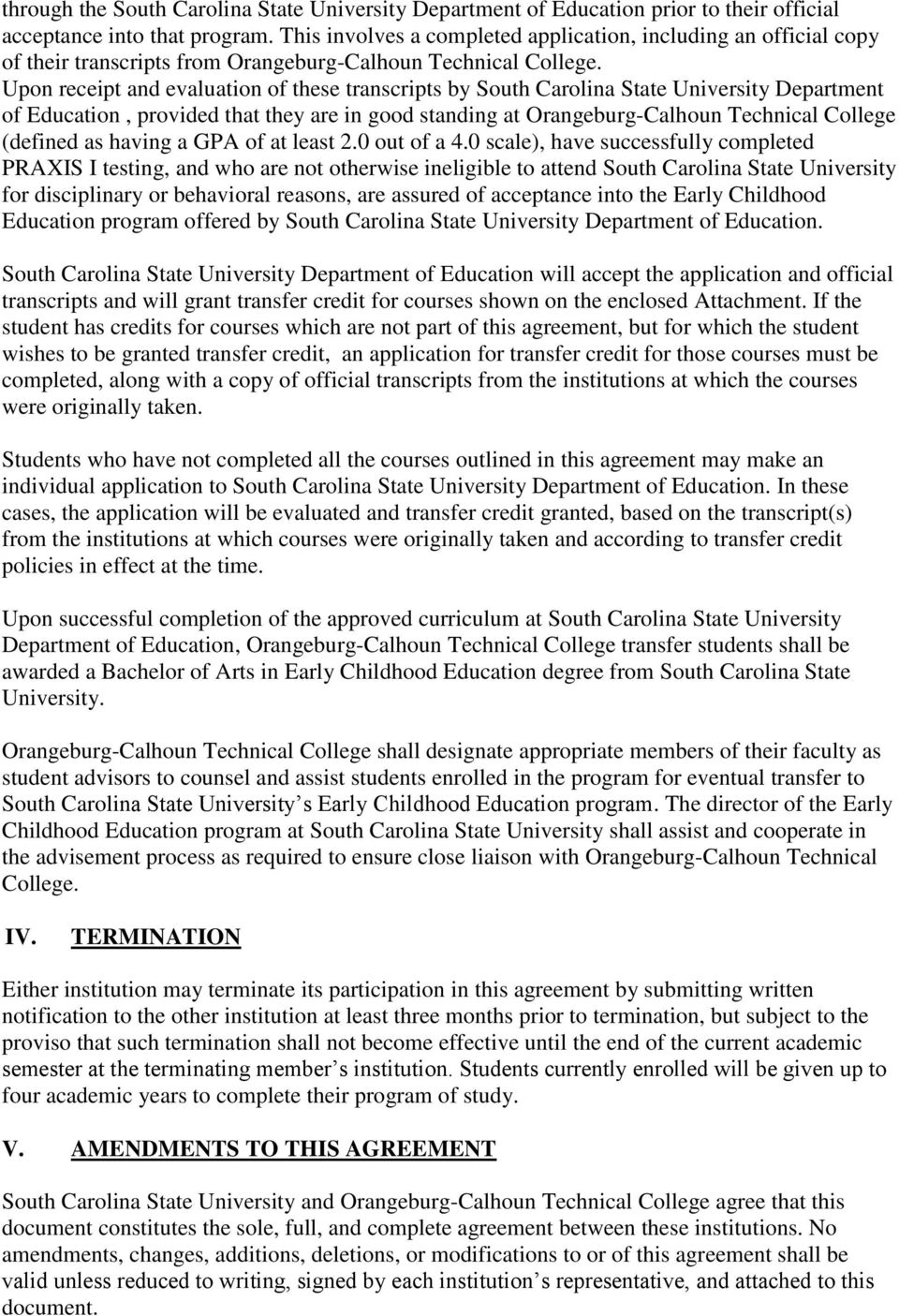 Upon receipt and evaluation of these transcripts by South Carolina State University Department of Education, provided that they are in good standing at Orangeburg-Calhoun Technical College (defined