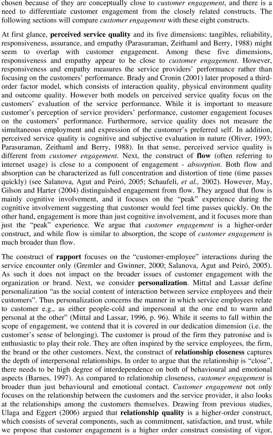 At first glance, perceived service quality and its five dimensions: tangibles, reliability, responsiveness, assurance, and empathy (Parasuraman, Zeithaml and Berry, 1988) might seem to overlap with