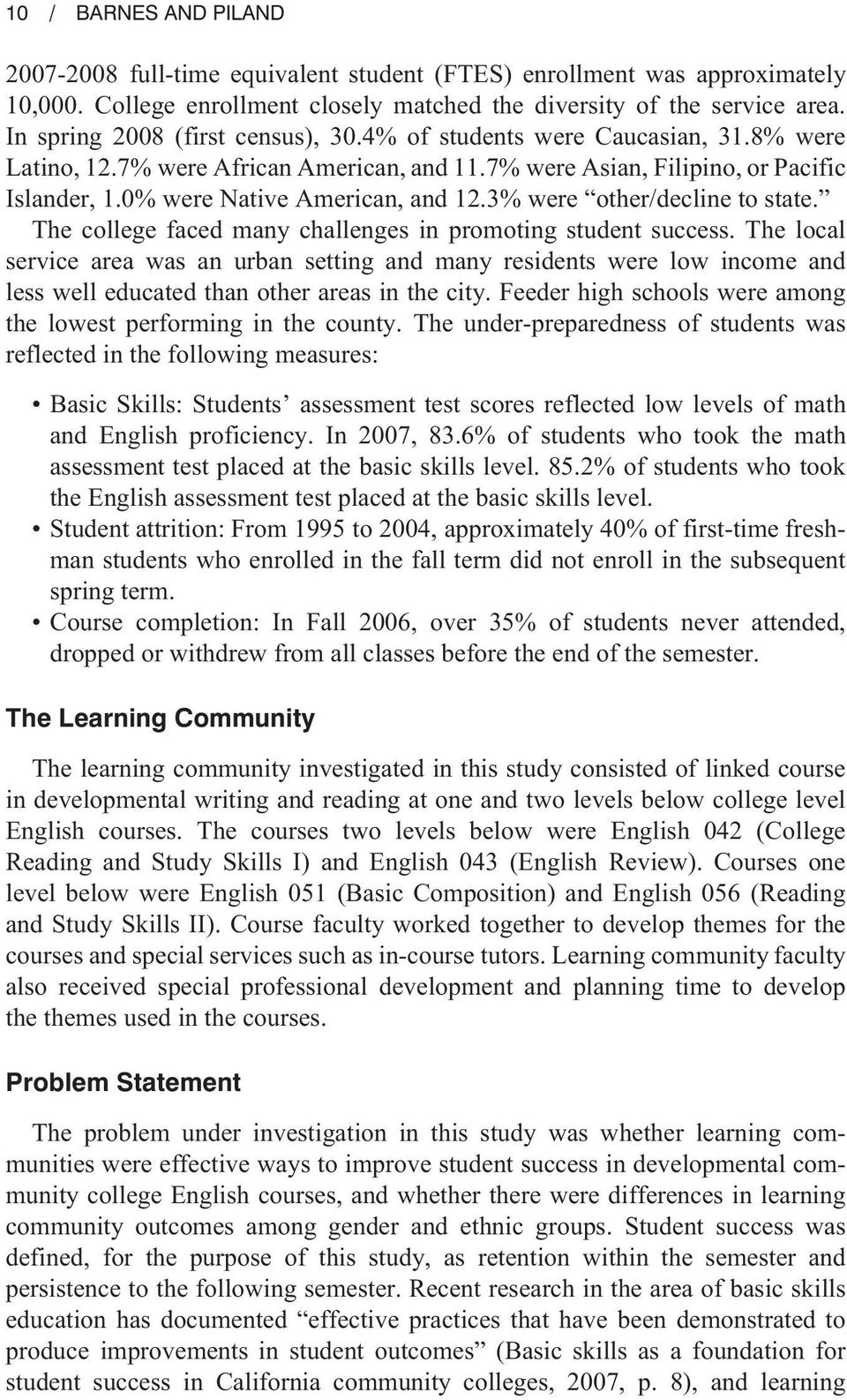 3% were other/decline to state. The college faced many challenges in promoting student success.