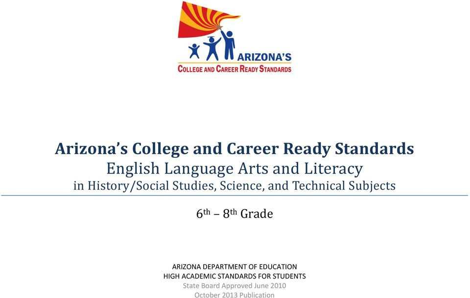 Subjects 6 th 8 th Grade ARIZONA DEPARTMENT OF EDUCATION HIGH
