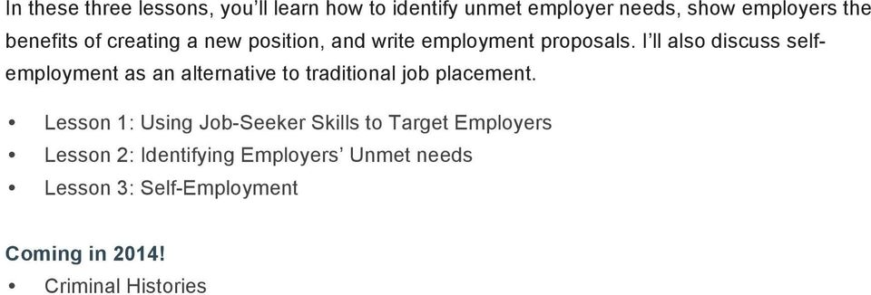 I ll also discuss selfemployment as an alternative to traditional job placement.