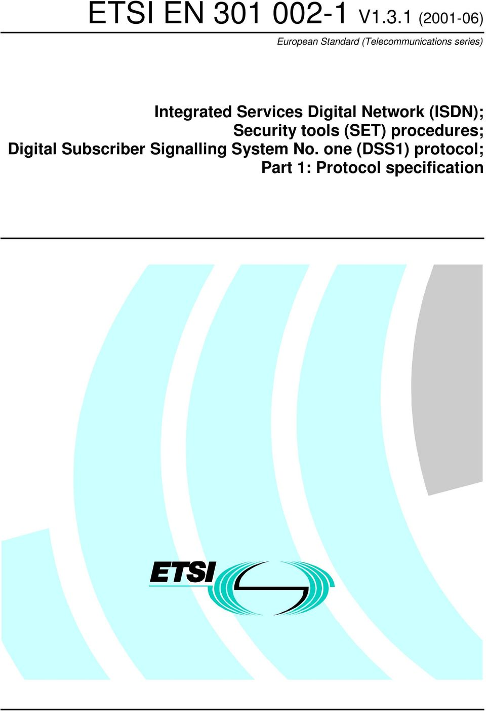 Network (ISDN); Security tools (SET) procedures; Digital