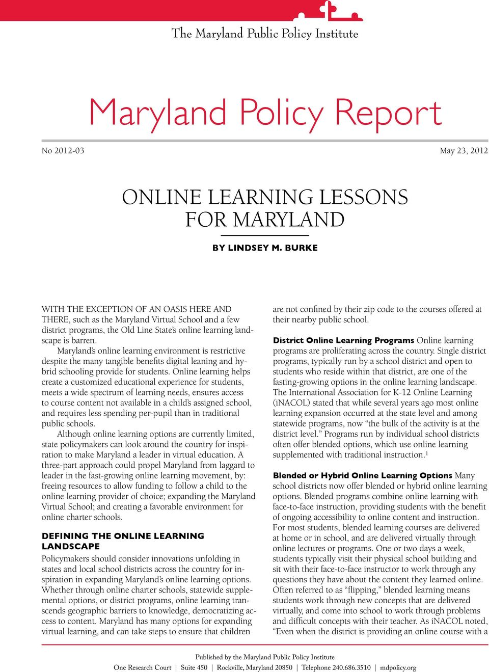 Maryland s online learning environment is restrictive despite the many tangible benefits digital leaning and hybrid schooling provide for Online learning helps create a customized educational