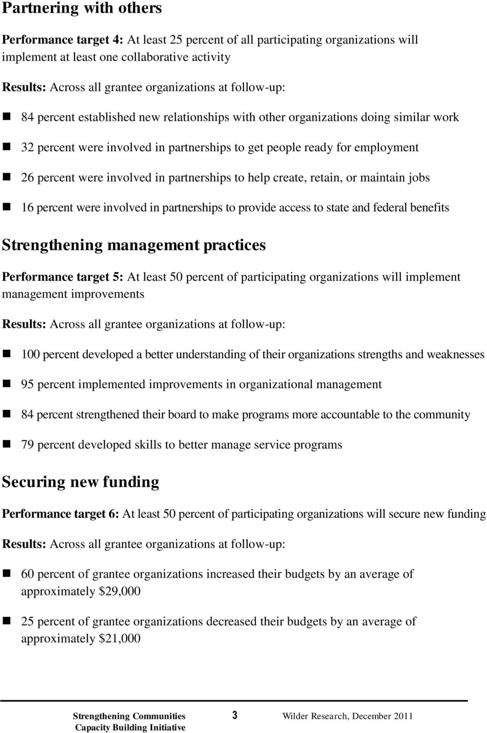 partnerships to help create, retain, or maintain jobs 16 percent were involved in partnerships to provide access to state and federal benefits Strengthening management practices Performance target 5: