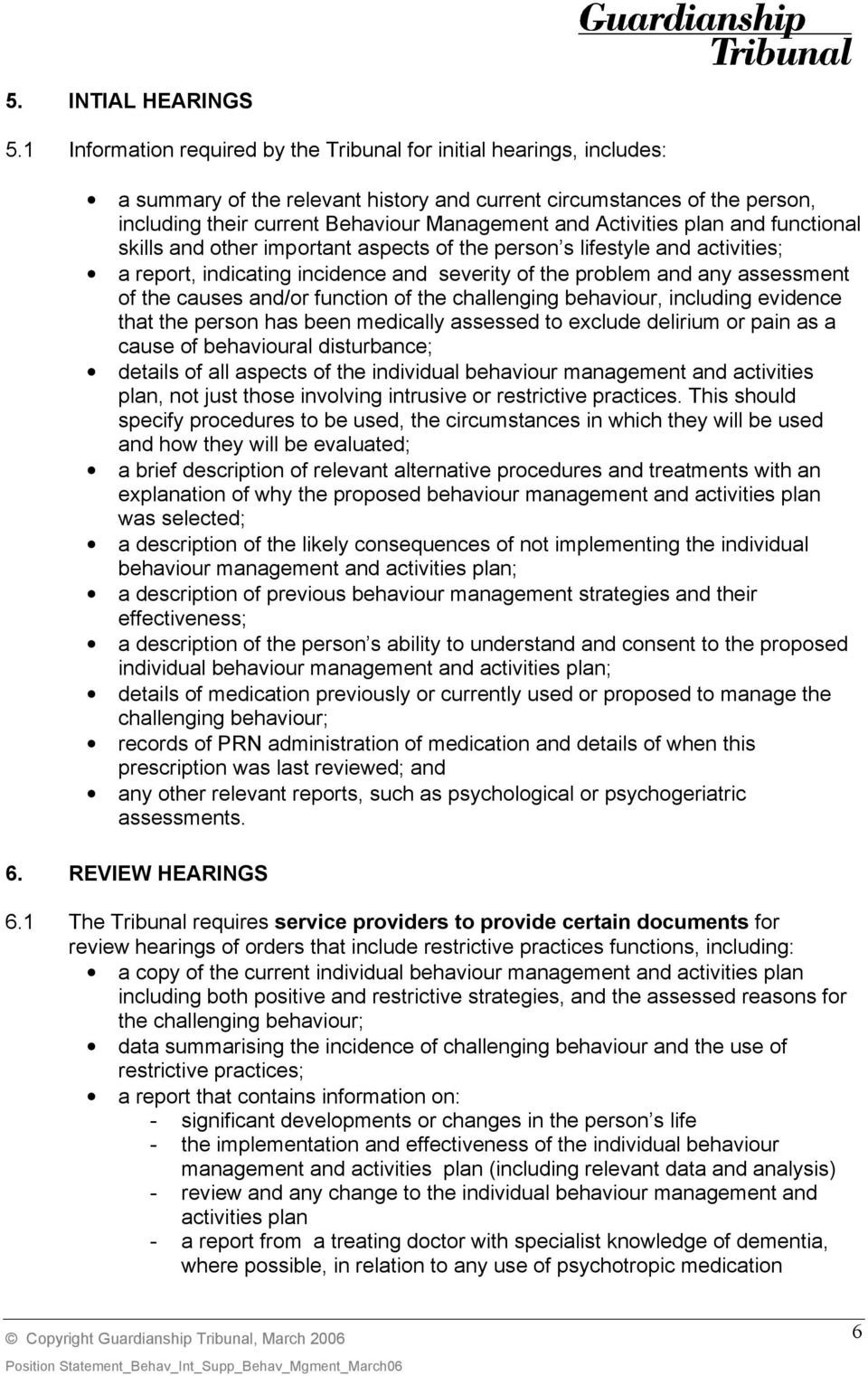 Activities plan and functional skills and other important aspects of the person s lifestyle and activities; a report, indicating incidence and severity of the problem and any assessment of the causes