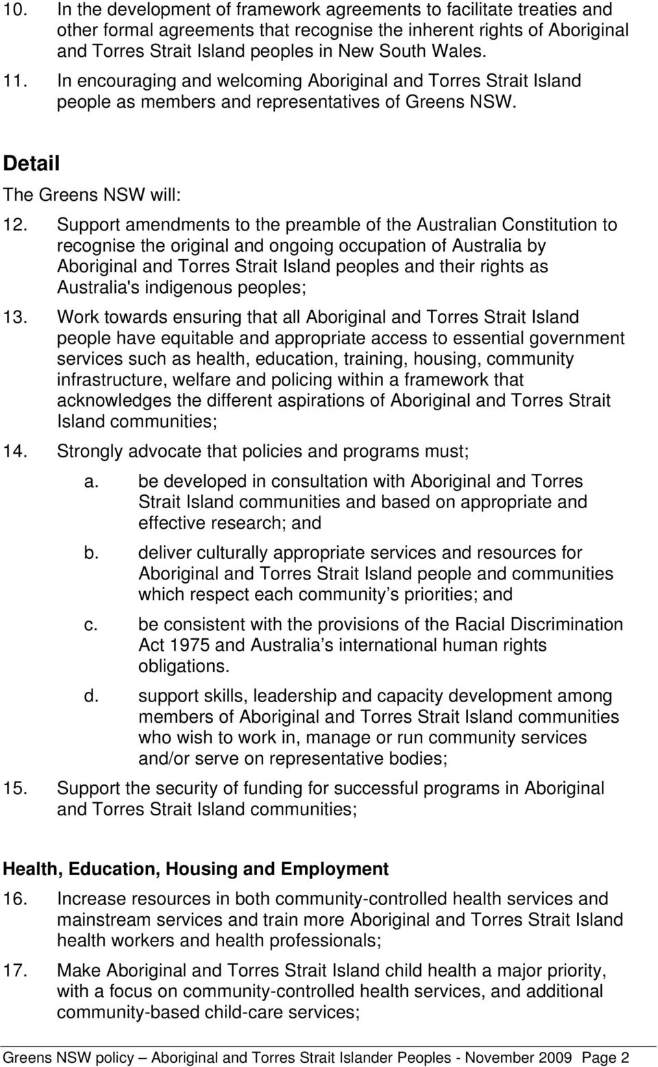 Support amendments to the preamble of the Australian Constitution to recognise the original and ongoing occupation of Australia by Aboriginal and Torres Strait Island peoples and their rights as