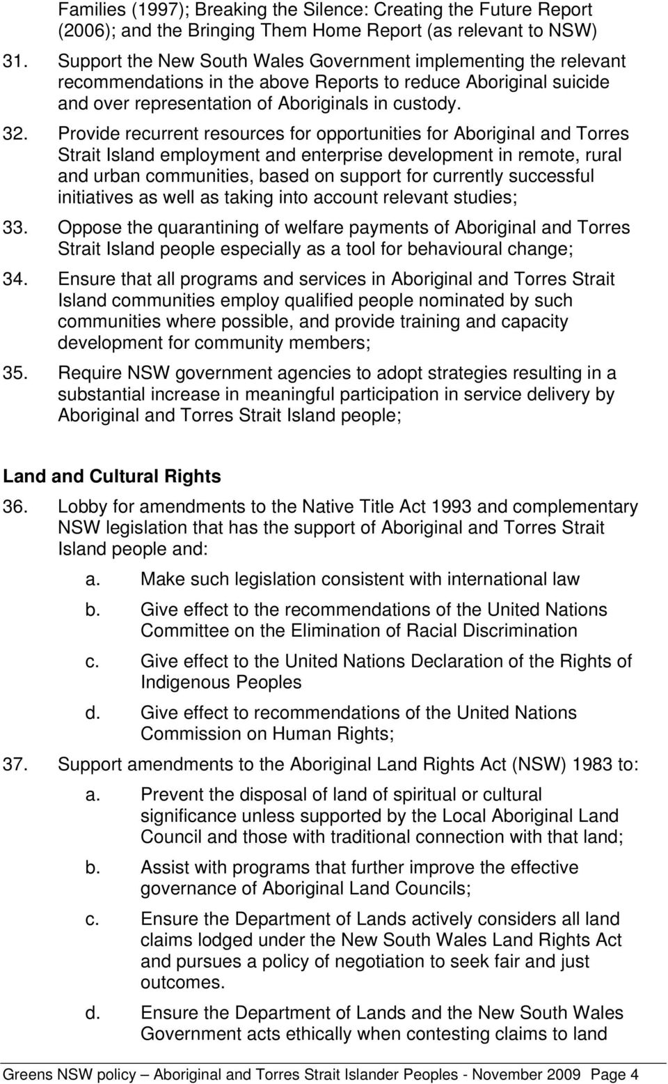 Provide recurrent resources for opportunities for Aboriginal and Torres Strait Island employment and enterprise development in remote, rural and urban communities, based on support for currently