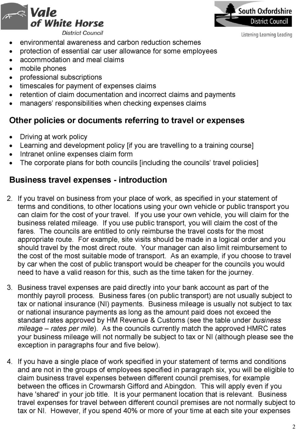 travel or expenses Driving at work policy Learning and development policy [if you are travelling to a training course] Intranet online expenses claim form The corporate plans for both councils