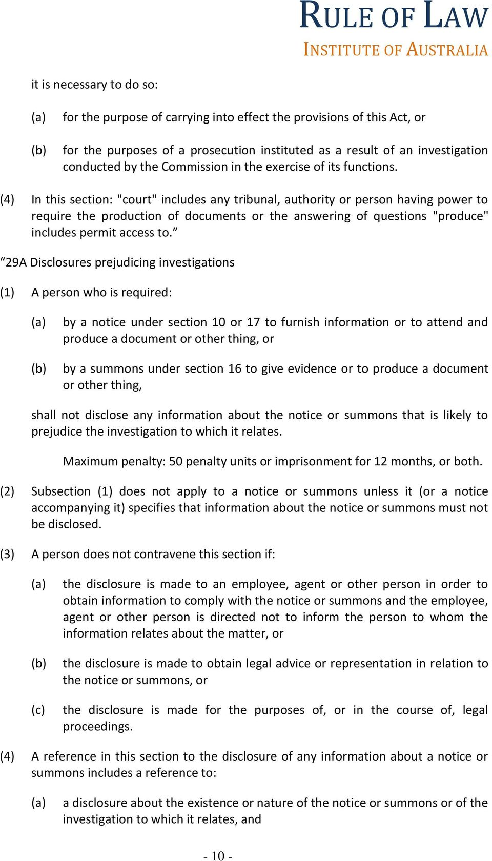 "(4) In this section: ""court"" includes any tribunal, authority or person having power to require the production of documents or the answering of questions ""produce"" includes permit access to."