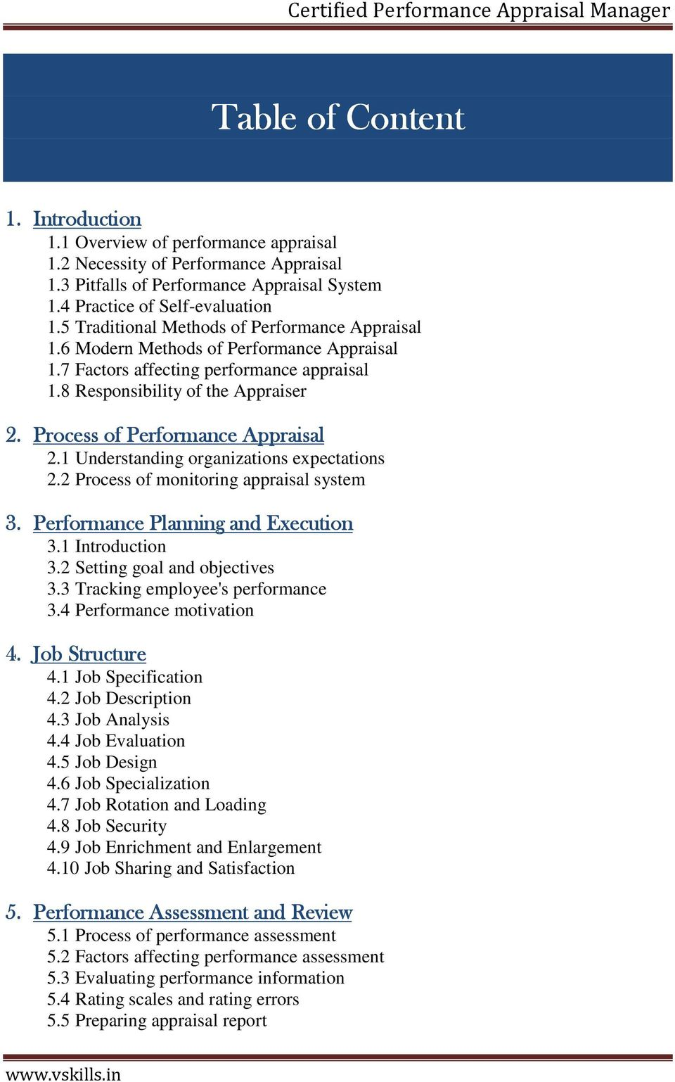 Process of Performance Appraisal 2.1 Understanding organizations expectations 2.2 Process of monitoring appraisal system 3. Performance Planning and Execution 3.1 Introduction 3.
