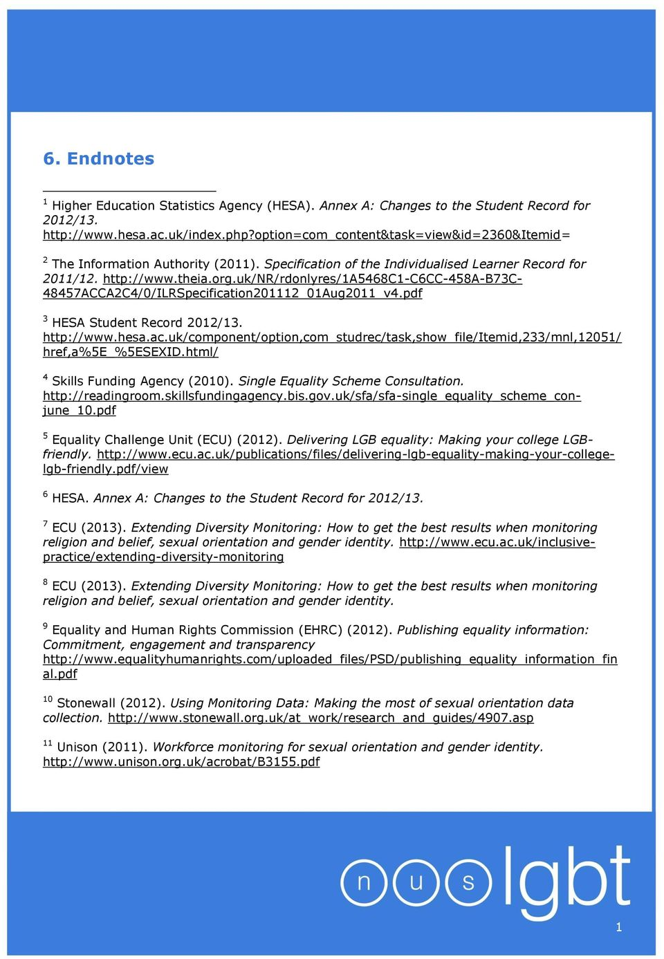 uk/nr/rdonlyres/1a5468c1-c6cc-458a-b73c- 48457ACCA2C4/0/ILRSpecification201112_01Aug2011_v4.pdf 3 HESA Student Record 2012/13. http://www.hesa.ac.