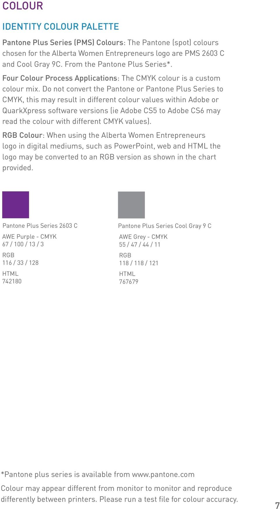 Do not convert the Pantone or Pantone Plus Series to CMYK, this may result in different colour values within Adobe or QuarkXpress software versions (ie Adobe CS5 to Adobe CS6 may read the colour with