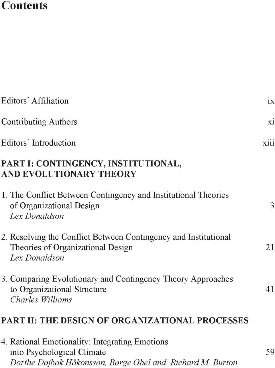 Resolving the Conflict Between Contingency and Institutional Theories of Organizational Design 21 Lex Donaldson 3.