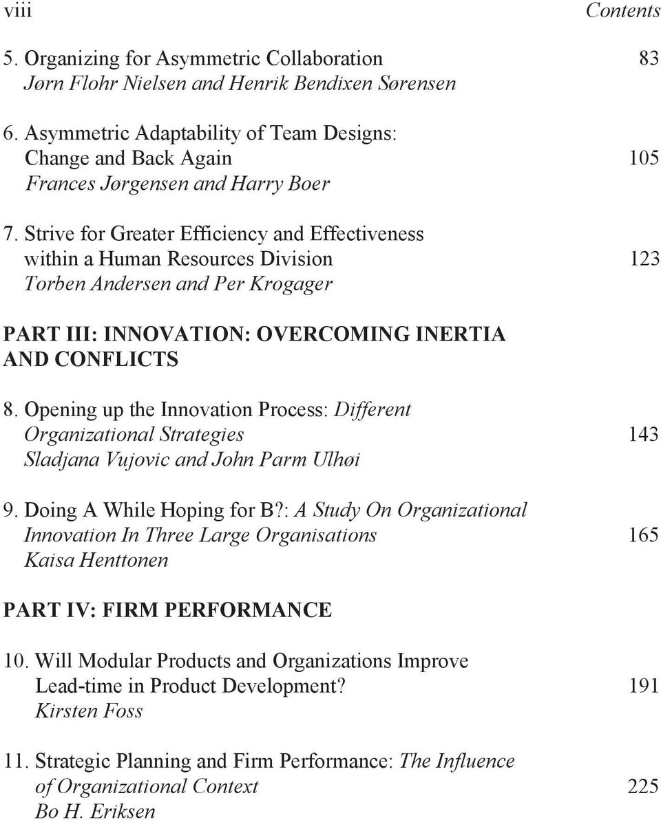 Strive for Greater Efficiency and Effectiveness within a Human Resources Division 123 Torben Andersen and Per Krogager PART III: INNOVATION: OVERCOMING INERTIA AND CONFLICTS 8.