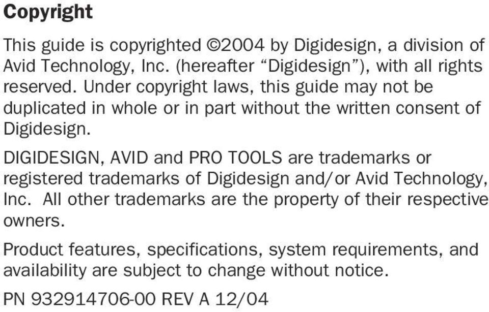 DIGIDESIGN, AVID and PRO TOOLS are trademarks or registered trademarks of Digidesign and/or Avid Technology, Inc.