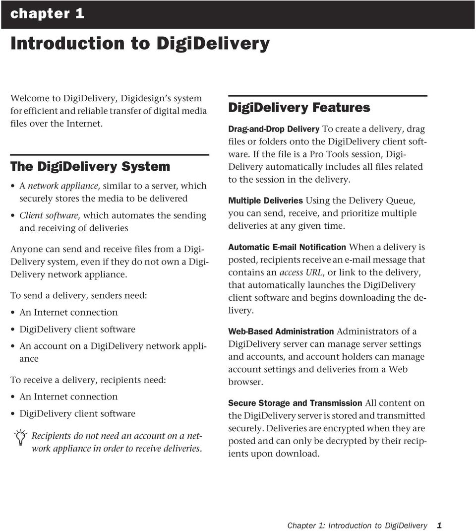 send and receive files from a Digi- Delivery system, even if they do not own a Digi- Delivery network appliance.