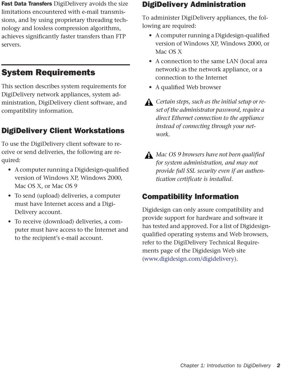 System Requirements This section describes system requirements for DigiDelivery network appliances, system administration, DigiDelivery client software, and compatibility information.